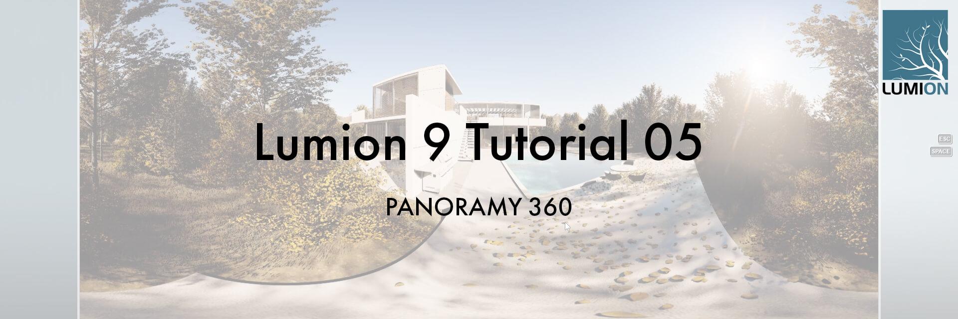T05 ST - Lumion 9 Tutorial 05 PANORAMY 360