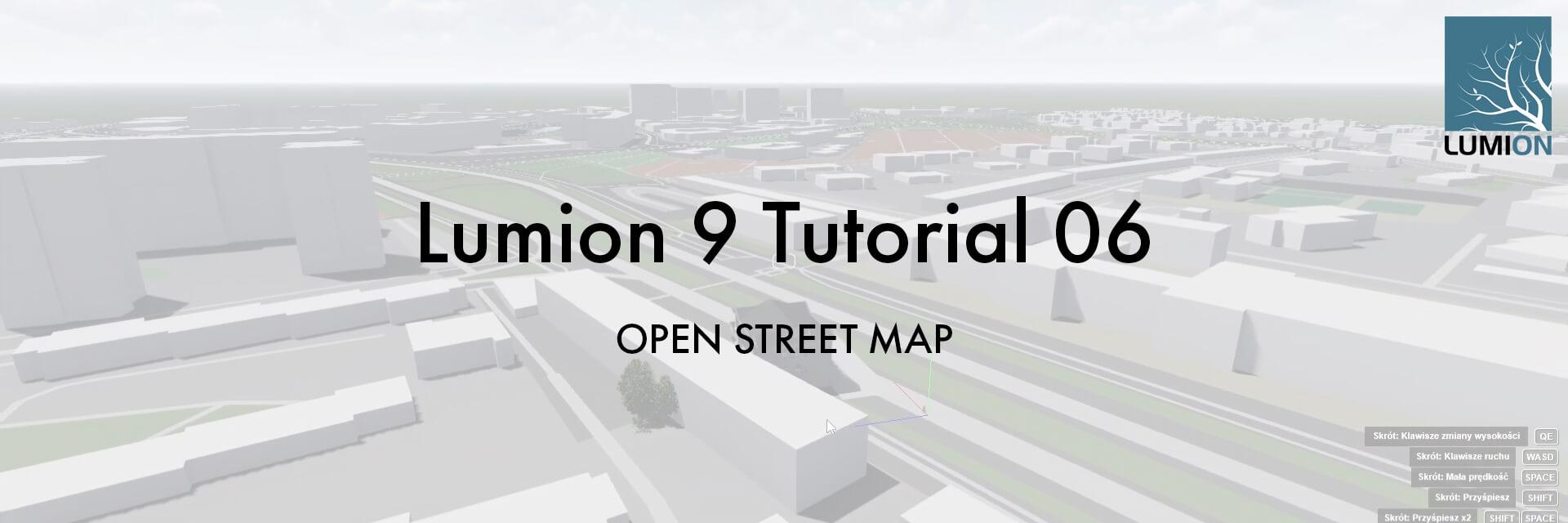 T06 ST - Lumion 9 Tutorial 06 OPEN STREET MAP