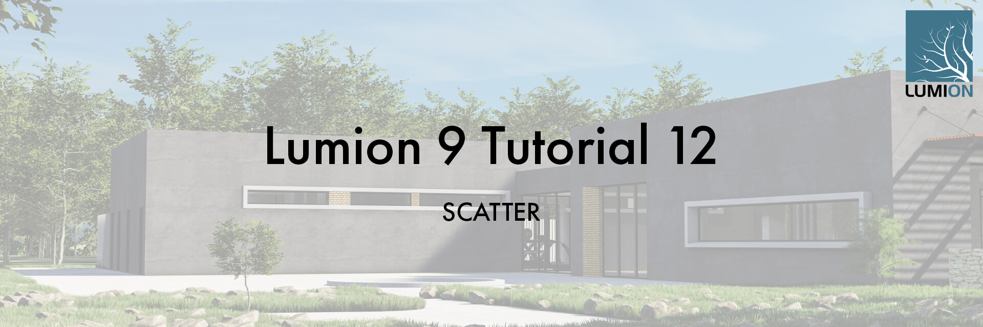 T12 ST - Lumion 9 Tutorial 12 SKATTER