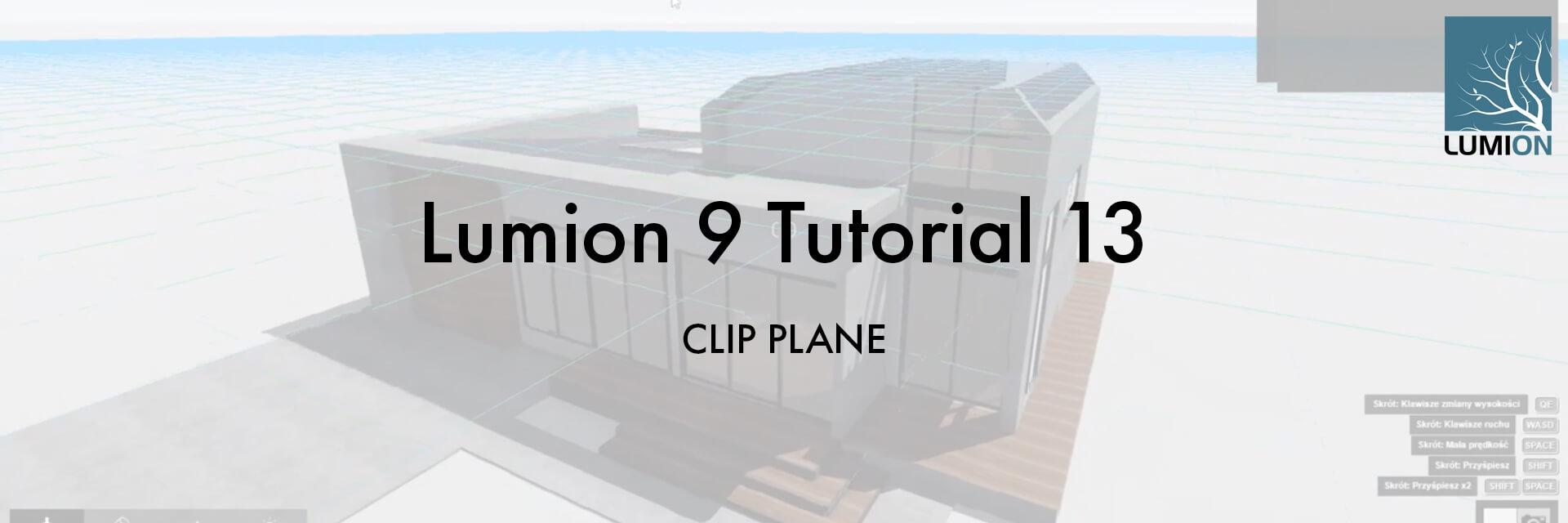 T13 ST - Lumion 9 Tutorial 13 CLIP PLANE