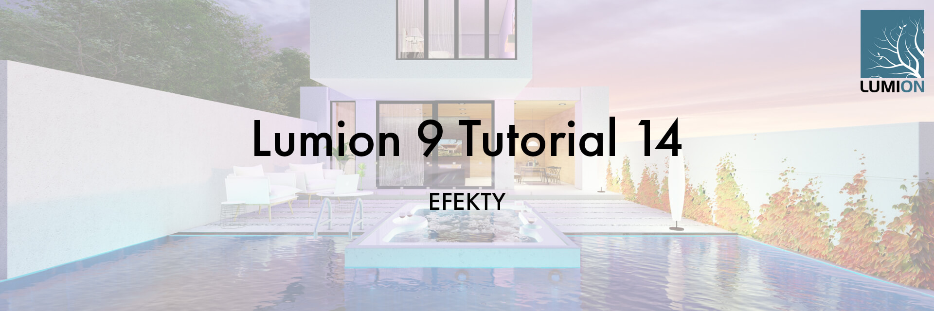 T14 ST 1 - Lumion 9 Tutorial 14 EFEKTY